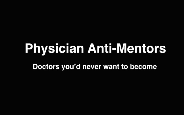 Is medical school an anti-mentorship program?
